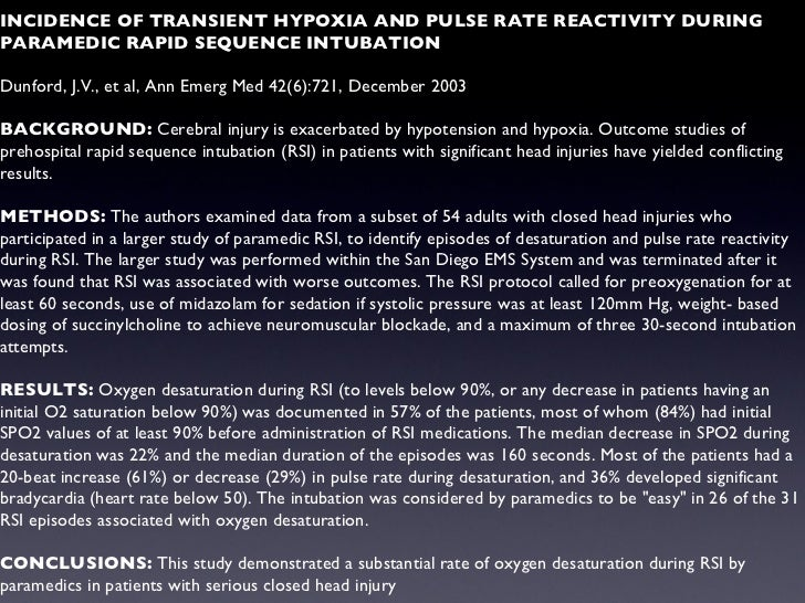 INCIDENCE OF TRANSIENT HYPOXIA AND PULSE RATE REACTIVITY DURING PARAMEDIC RAPID SEQUENCE INTUBATION Dunford, J.V., et al, ...