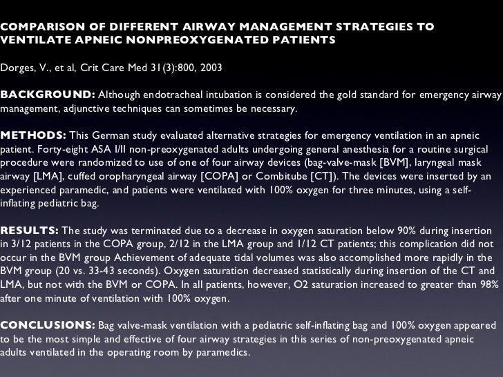 COMPARISON OF DIFFERENT AIRWAY MANAGEMENT STRATEGIES TO VENTILATE APNEIC NONPREOXYGENATED PATIENTS Dorges, V., et al, Crit...