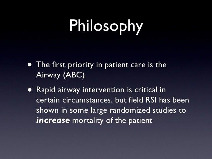 Philosophy <ul><li>The first priority in patient care is the Airway (ABC) </li></ul><ul><li>Rapid airway intervention is c...
