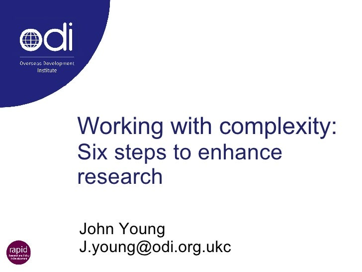 Working with complexity:  Six steps to enhance research John Young  [email_address]