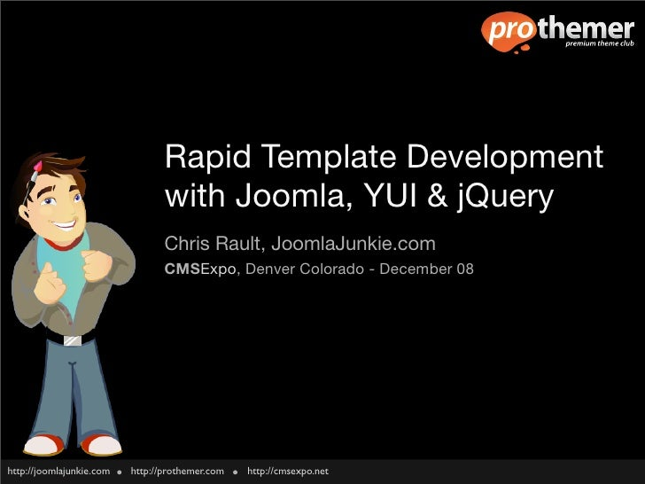 Rapid Template Development                                  with Joomla, YUI & jQuery                                  Chr...