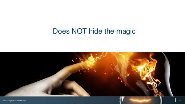 http://digitaldrummerj.me 11 Does NOT hide the magic