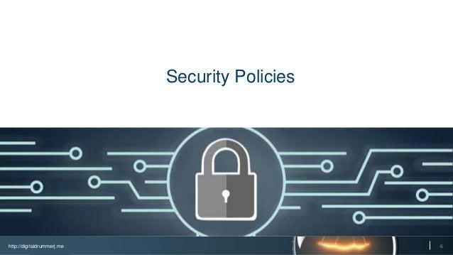 http://digitaldrummerj.me 6 Security Policies