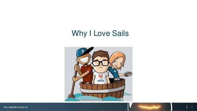 http://digitaldrummerj.me 8 Why I Love Sails