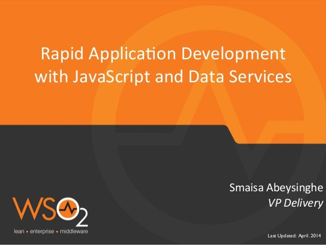 Last Updated: April. 2014  VP  Delivery   Smaisa  Abeysinghe   Rapid  Applica3on  Development   with  Jav...