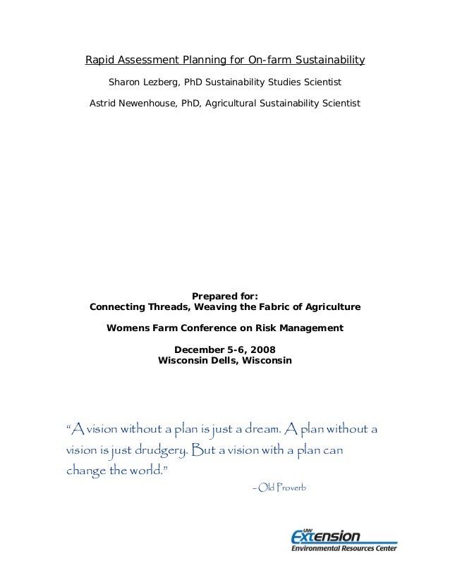 Rapid Assessment Planning for On-farm Sustainability Sharon Lezberg, PhD Sustainability Studies Scientist Astrid Newenhous...