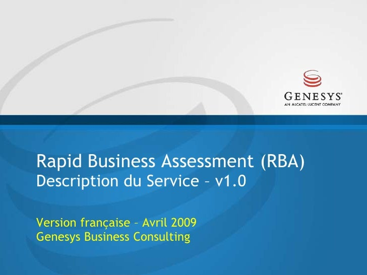 Rapid Business Assessment (RBA)Description du Service – v1.0 <br />Version française – Avril 2009Genesys Business Consulti...