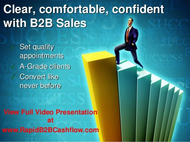 Clear, comfortable, confidentwith B2B SalesSet qualityappointmentsA-Grade clientsConvert likenever beforeView Full Video P...
