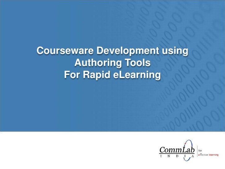 Courseware Development using Authoring Tools <br />For Rapid eLearning<br />