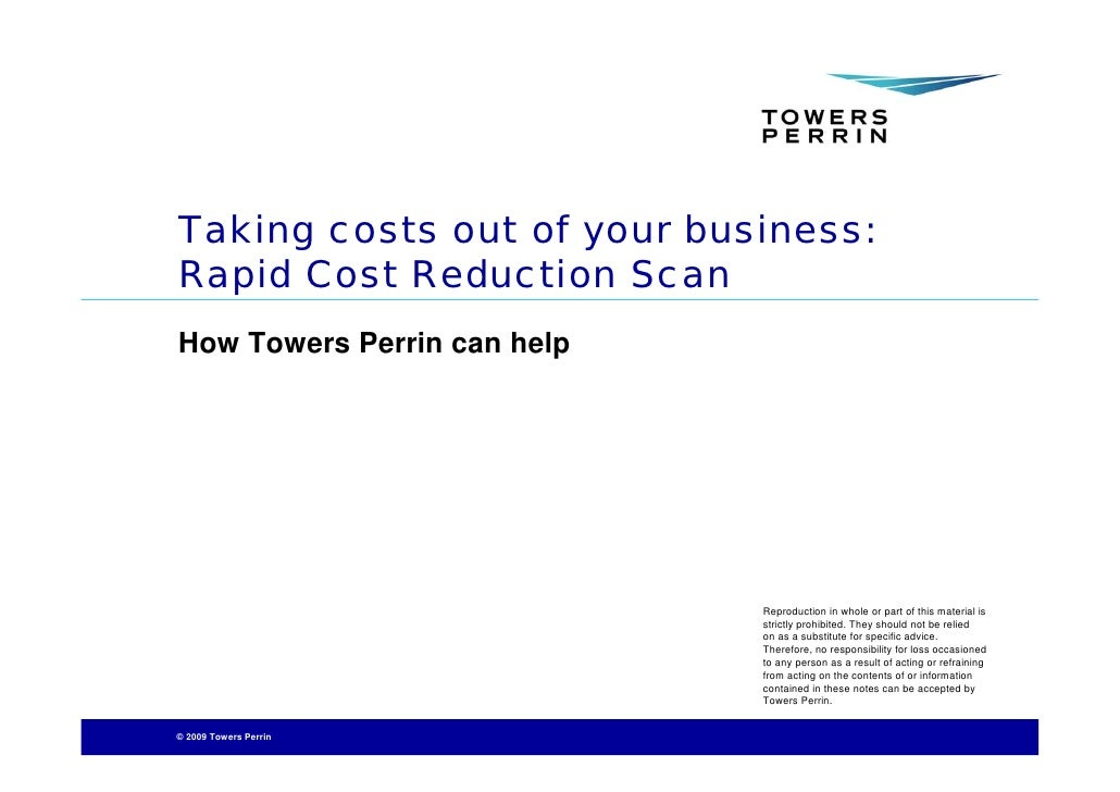 Taking costs out of your business: Rapid Cost Reduction Scan How Towers Perrin can help                                  R...