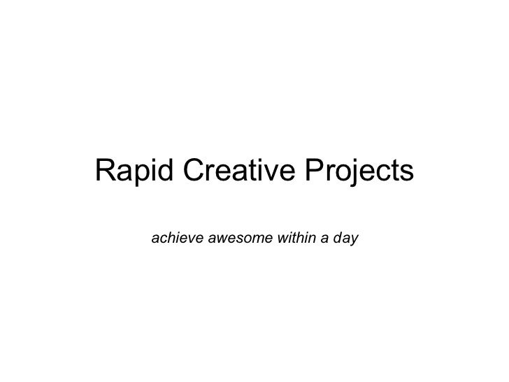 Rapid Creative Projects achieve awesome within a day