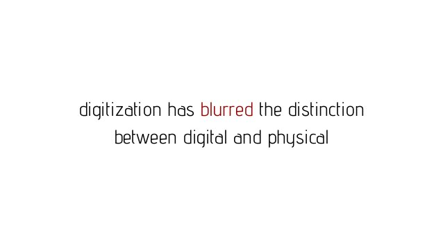 digitization has blurred the distinction between producers and consumers