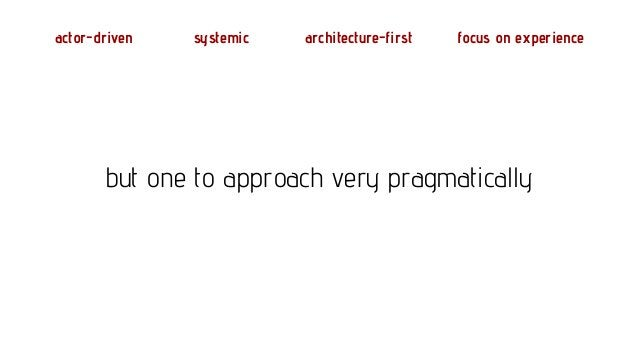 actor-driven systemic architecture-first focus on experience it is not company-controlled nor company-bounded