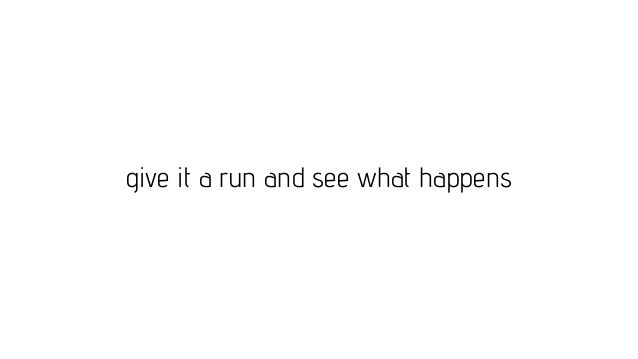 give it a run and see what happens