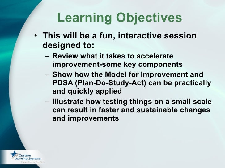 Learning Objectives <ul><li>This will be a fun, interactive session designed to: </li></ul><ul><ul><li>Review what it take...