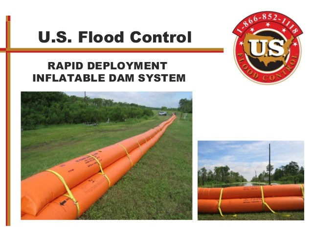 U.S. Flood Control RAPID DEPLOYMENT INFLATABLE DAM SYSTEM