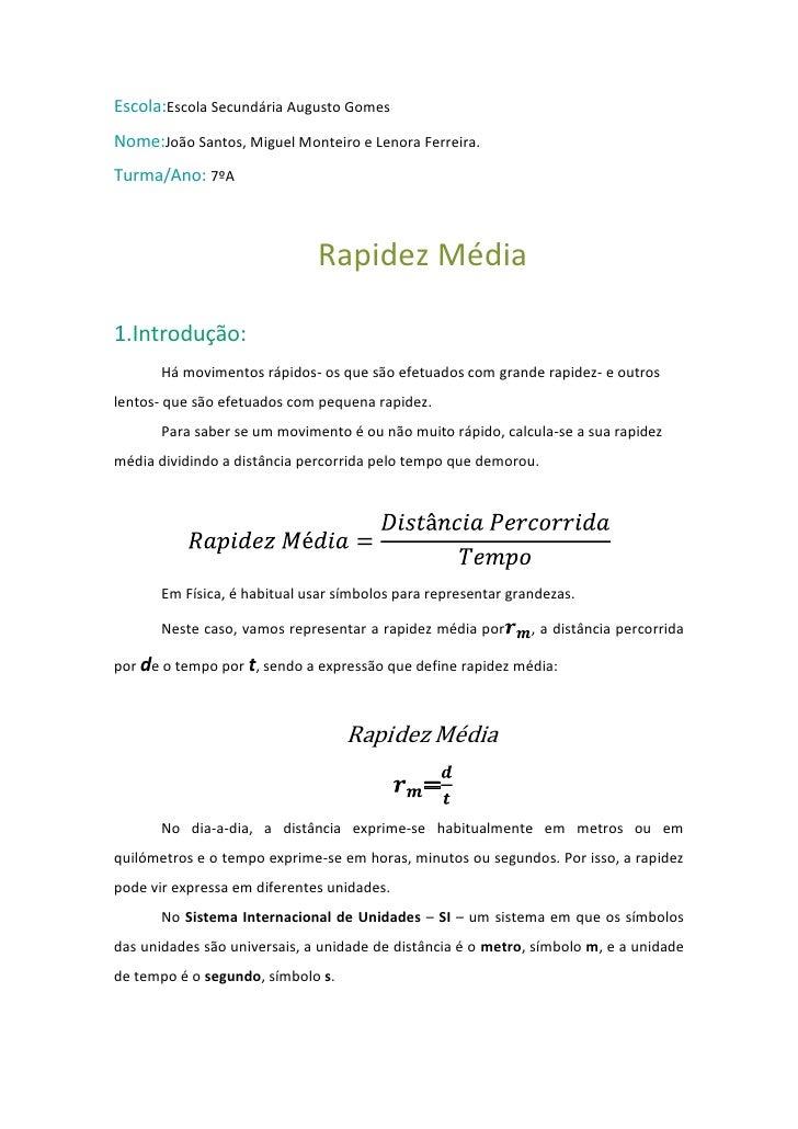 Escola:Escola Secundária Augusto GomesNome:João Santos, Miguel Monteiro e Lenora Ferreira.Turma/Ano: 7ºA                  ...