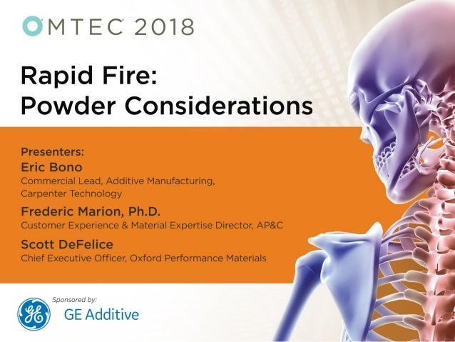 CONTROLLING (POWDER) COSTS IN ADDITIVE MANUFACTURING Eric Bono, Carpenter Technology Corp.