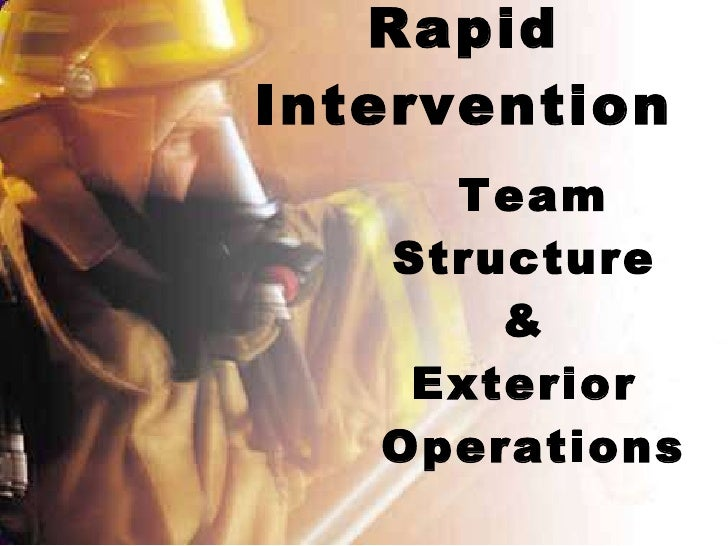 Rapid Intervention Team Structure  &  Exterior  Operations