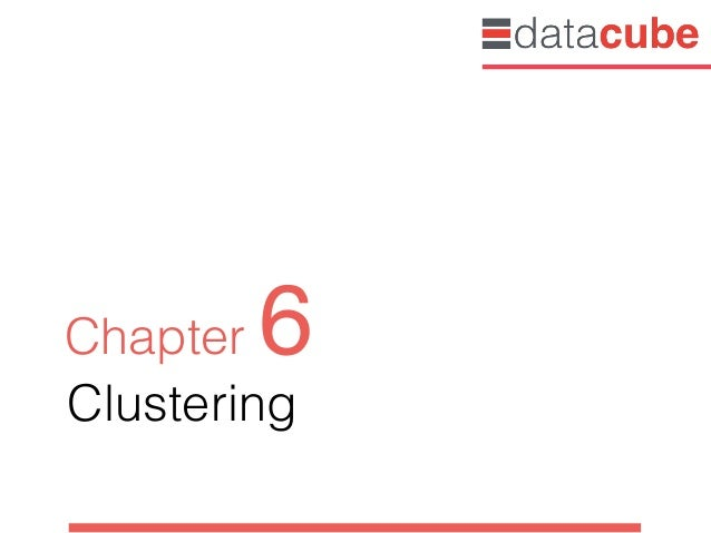 Clustering Chapter 6