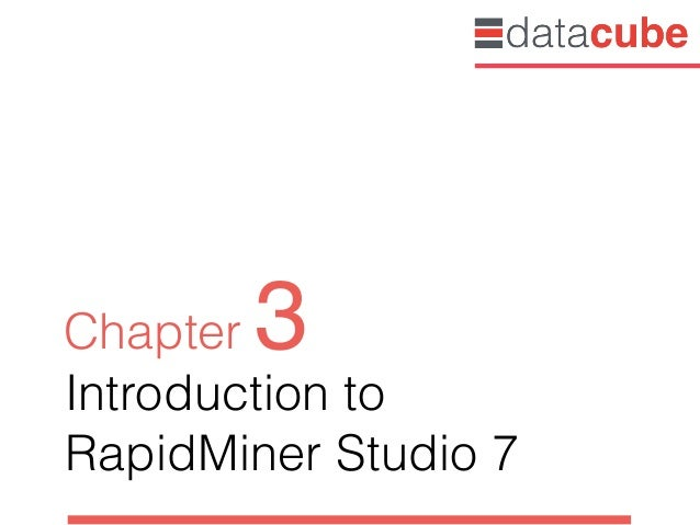 Introduction to  RapidMiner Studio 7 Chapter 3