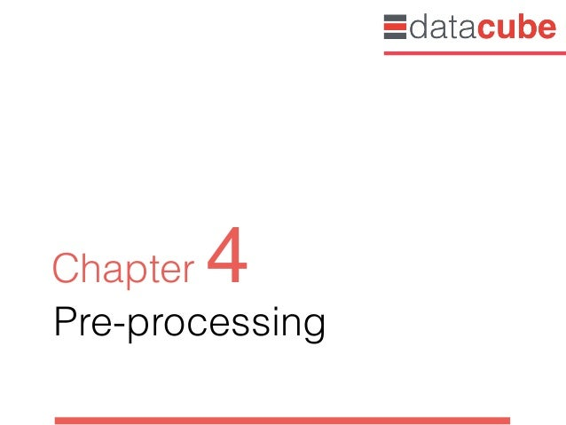 Pre-processing Chapter 4