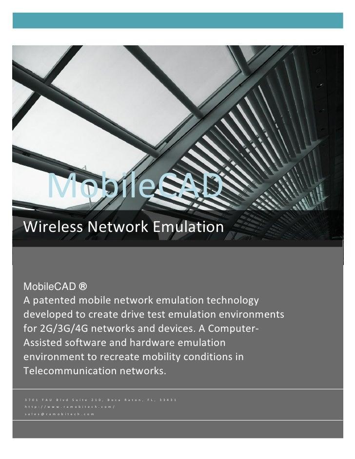 MobileCAD            MobileCAD ® Wireless Network Emulation   MobileCAD ® A patented mobile network emulation technology d...