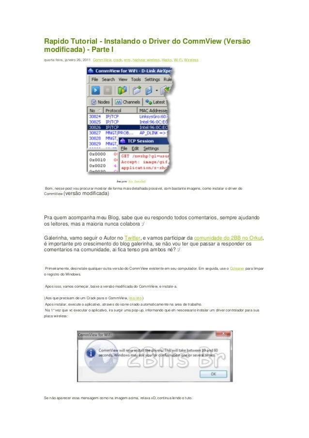 Rapido Tutorial - Instalando o Driver do CommView (Versão  modificada) - Parte I  quarta-feira, janeiro 26, 2011 CommView,...