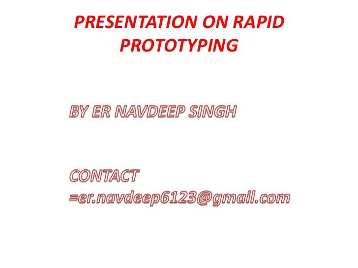 PRESENTATION ON RAPID     PROTOTYPING