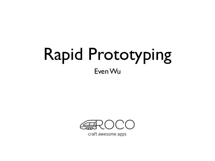 Rapid Prototyping      Even Wu