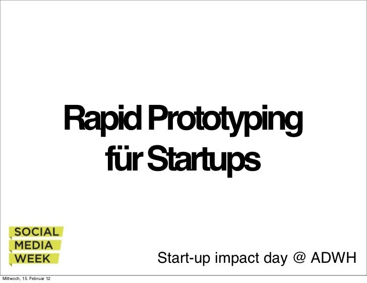 Rapid Prototyping                             für Startups                                 Start-up impact day @ ADWHMittw...
