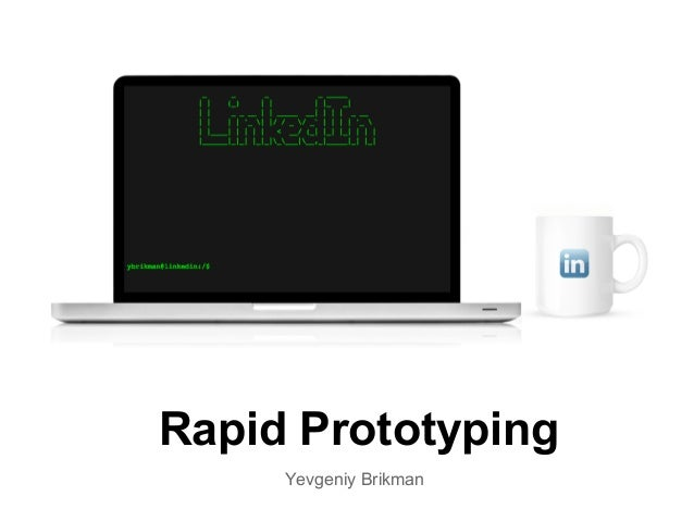 Rapid Prototyping Yevgeniy Brikman