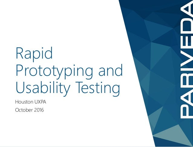 Rapid Prototyping and Usability Testing Houston UXPA October 2016