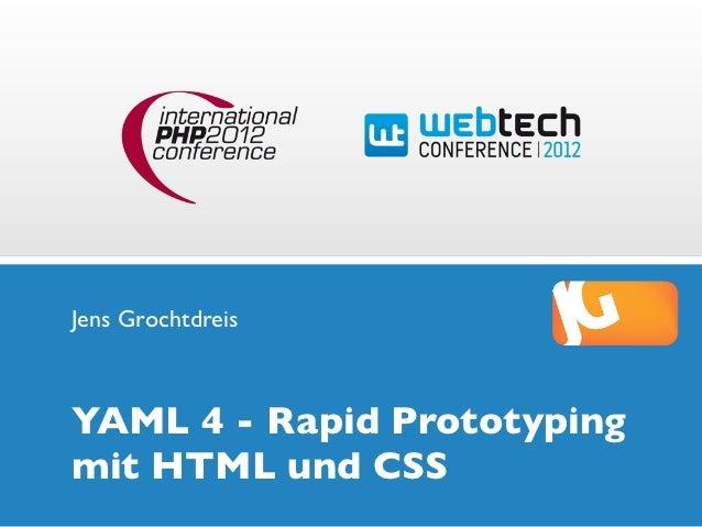 Jens GrochtdreisYAML 4 - Rapid Prototypingmit HTML und CSS