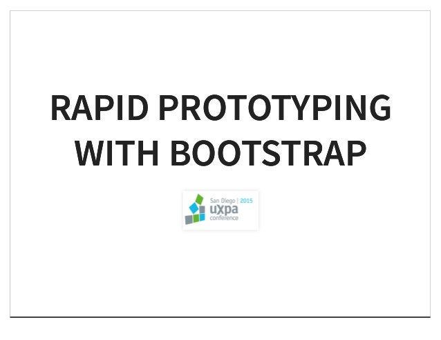 RAPID PROTOTYPINGRAPID PROTOTYPING WITH BOOTSTRAPWITH BOOTSTRAP