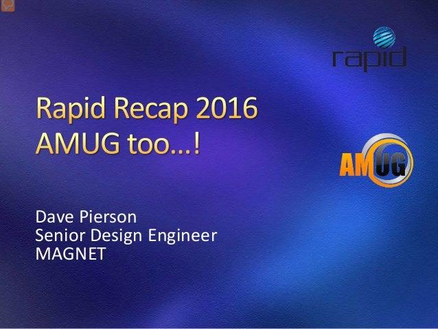 Dave Pierson Senior Design Engineer MAGNET