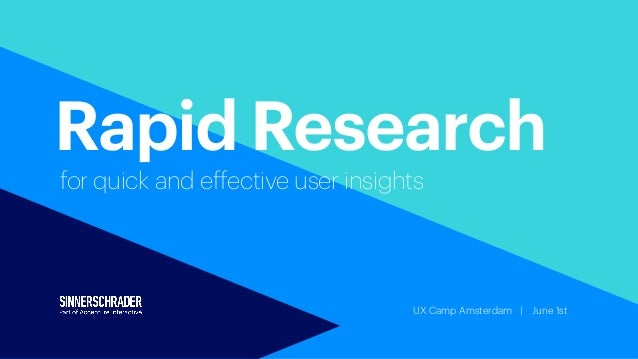 UX Camp Amsterdam   June 1st Rapid Research for quick and effective user insights