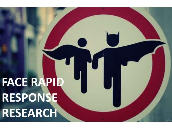 FACE RAPIDRESPONSERESEARCH