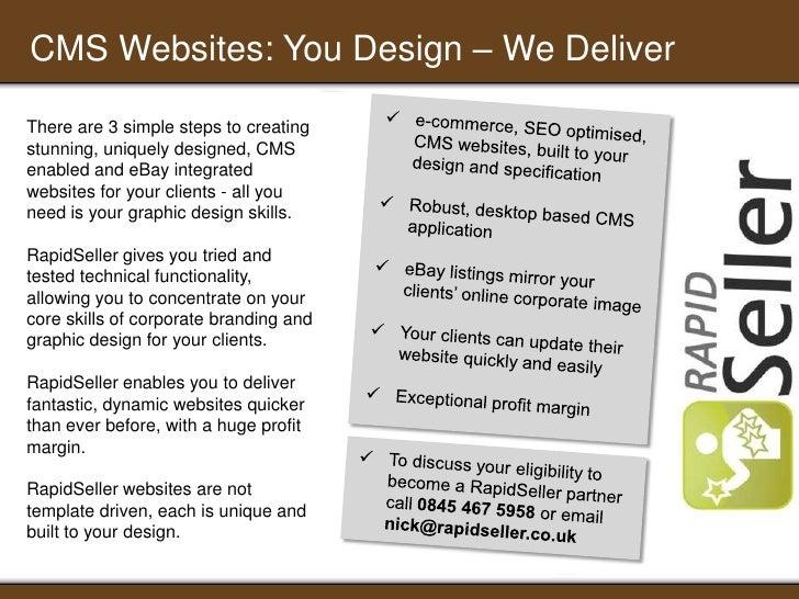 CMS Websites: You Design – We Deliver<br /><ul><li>e-commerce, SEO optimised, CMS websites, built to your design and speci...
