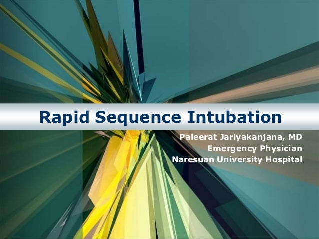 Rapid Sequence Intubation              Paleerat Jariyakanjana, MD                    Emergency Physician             Nares...