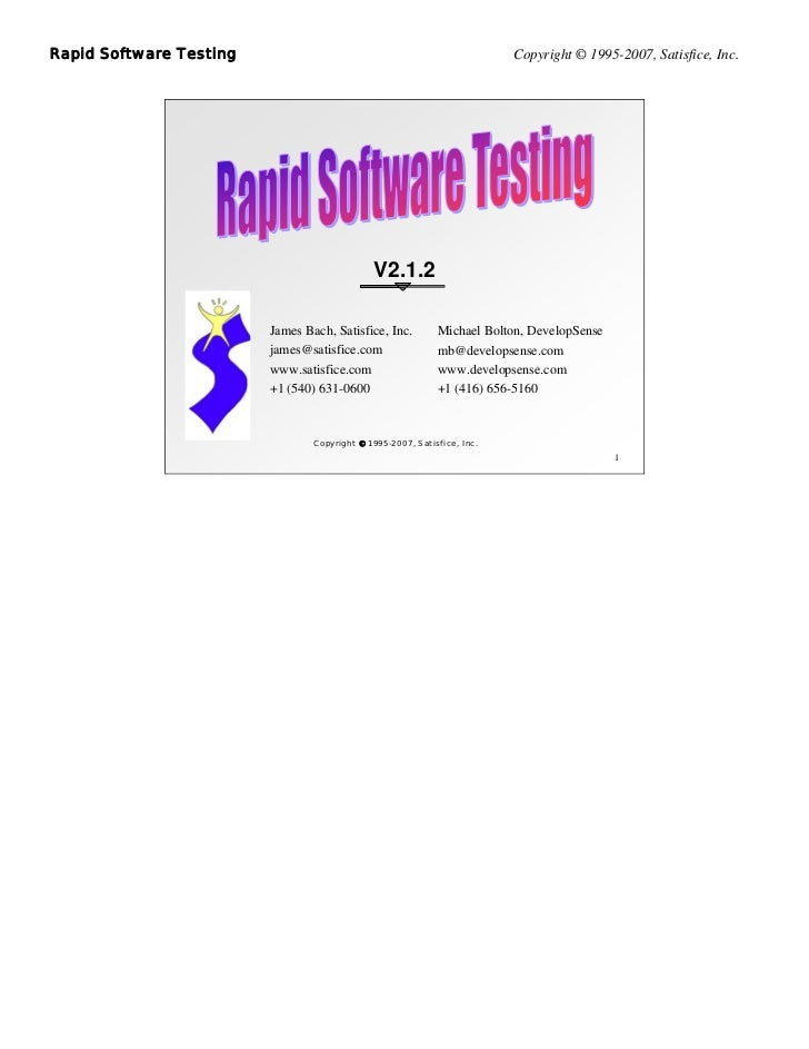 Rapid Software Testing                                                    Copyright © 1995-2007, Satisfice, Inc.          ...