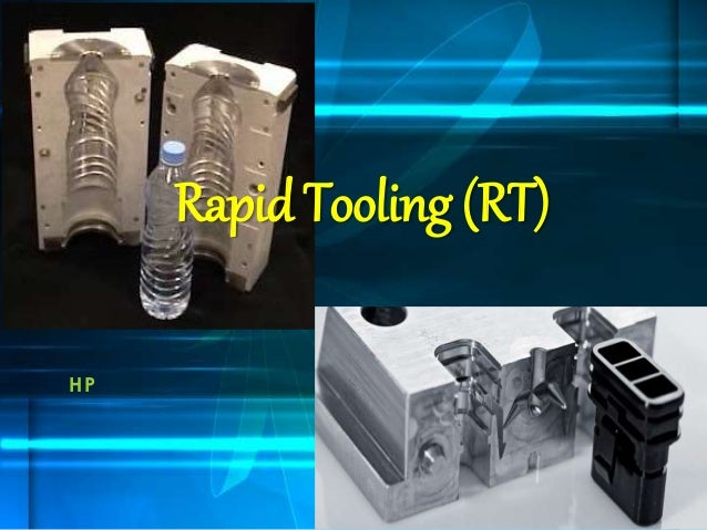 Rapid Tooling (RT) HP