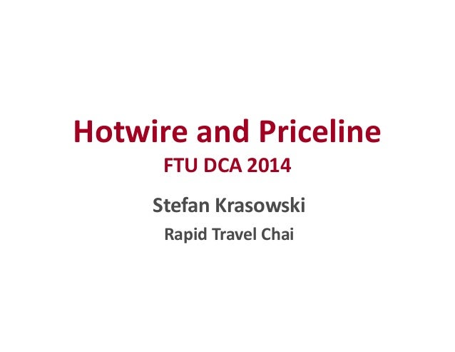 Hotwire and Priceline  FTU DCA 2014  Stefan Krasowski  Rapid Travel Chai