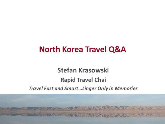 North Korea Travel Q&AStefan KrasowskiRapid Travel ChaiTravel Fast and Smart…Linger Only in Memories
