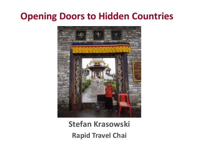 Opening Doors to Hidden Countries Stefan Krasowski Rapid Travel Chai