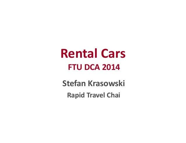 Rental Cars  FTU DCA 2014  Stefan Krasowski  Rapid Travel Chai