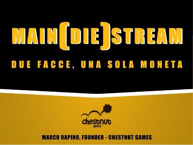 ABOUT ME ● Marco Rapino, 29 anni di Lanciano (CH). ● Sviluppatore e fondatore di Chestnut Games, ex responsabile programma...