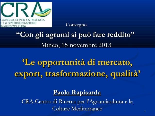 """Convegno  """"Con gli agrumi si può fare reddito"""" Mineo, 15 novembre 2013  'Le opportunità di mercato, export, trasformazione..."""
