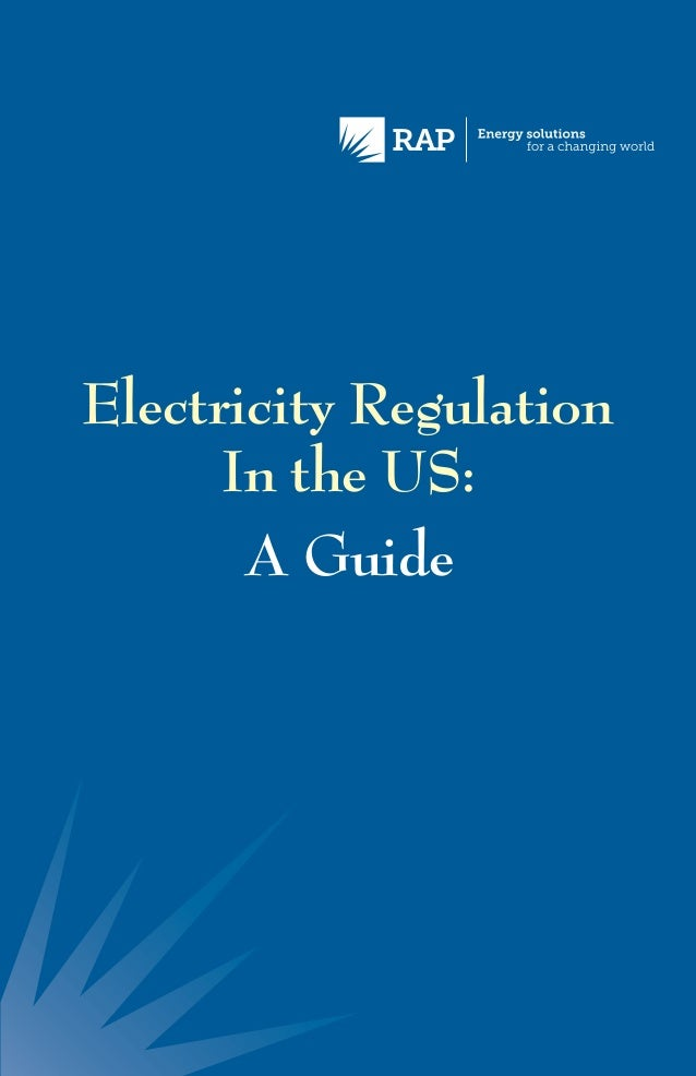 Electricity Regulation      In the US:       A Guide