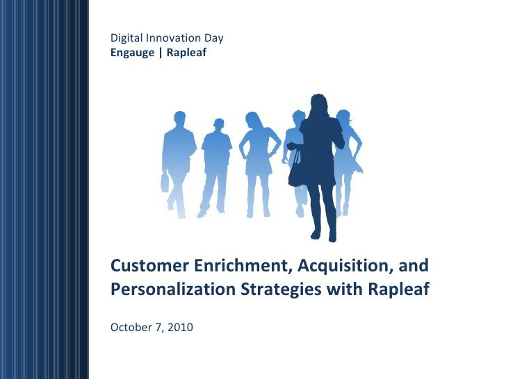 Digital Innovation Day Engauge | Rapleaf Customer Enrichment, Acquisition, and Personalization Strategies with Rapleaf Oct...